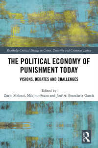 現代における刑罰の政治経済学<br>The Political Economy of Punishment Today : Visions, Debates and Challenges