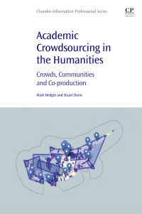 人文学研究のクラウドソーシング<br>Academic Crowdsourcing in the Humanities : Crowds, Communities and Co-production