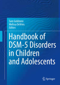 DSM-5における児童・青年の障害ハンドブック<br>Handbook of DSM-5 Disorders in Children and Adolescents〈1st ed. 2017〉