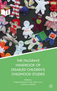 障害の子ども学ハンドブック<br>The Palgrave Handbook of Disabled Children's Childhood Studies〈1st ed. 2018〉