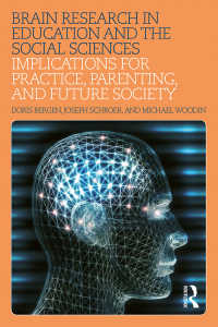 教育、社会科学、ペアレンティングと未来社会のための脳研究の含意<br>Brain Research in Education and the Social Sciences : Implications for Practice, Parenting, and Future Society