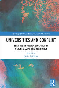 大学と紛争:平和構築と抵抗運動における高等教育の役割<br>Universities and Conflict : The Role of Higher Education in Peacebuilding and Resistance