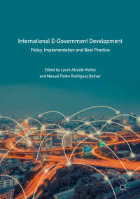 電子政府の国際的発展<br>International E-Government Development〈1st ed. 2018〉 : Policy, Implementation and Best Practice