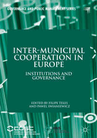 欧州の自治体間協力:制度とガバナンス<br>Inter-Municipal Cooperation in Europe〈1st ed. 2018〉 : Institutions and Governance