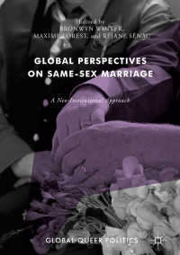 同性婚に対するグローバルな視座<br>Global Perspectives on Same-Sex Marriage〈1st ed. 2018〉 : A Neo-Institutional Approach
