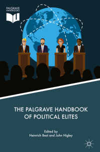政治エリート研究ハンドブック<br>The Palgrave Handbook of Political Elites〈1st ed. 2018〉
