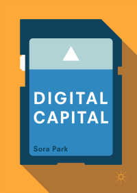 デジタル資本論<br>Digital Capital〈1st ed. 2017〉
