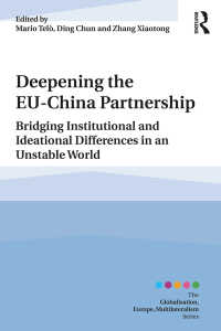 不安定な世界におけるEUと中国のパートナーシップ<br>Deepening the EU-China Partnership : Bridging Institutional and Ideational Differences in an Unstable World