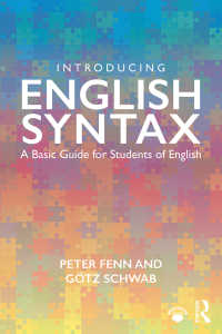 英語統語論入門<br>Introducing English Syntax : A Basic Guide for Students of English