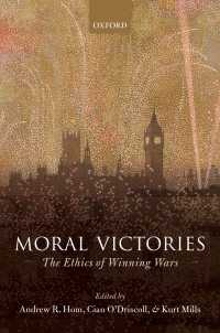戦争における勝利の倫理<br>Moral Victories : The Ethics of Winning Wars