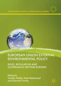EUの域外環境政策<br>European Union External Environmental Policy〈1st ed. 2018〉 : Rules, Regulation and Governance Beyond Borders