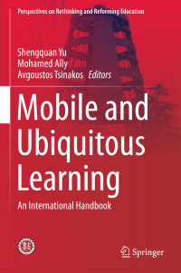 モバイルとユビキタス学習:国際ハンドブック<br>Mobile and Ubiquitous Learning〈1st ed. 2018〉 : An International Handbook