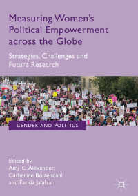女性の政治参加:グローバルな参加<br>Measuring Women's Political Empowerment across the Globe〈1st ed. 2018〉 : Strategies, Challenges and Future Research