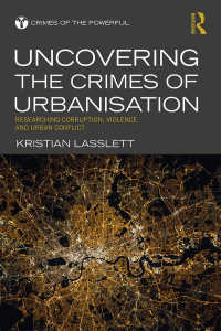 都市化による犯罪<br>Uncovering the Crimes of Urbanisation : Researching Corruption, Violence and Urban Conflict