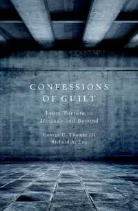 自白:拷問からミランダ警告まで<br>Confessions of Guilt : From Torture to Miranda and Beyond