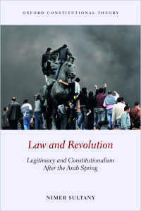 アラブの春後の立憲主義:法、革命と宗教<br>Law and Revolution : Legitimacy and Constitutionalism After the Arab Spring