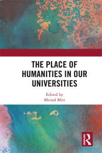 The Place of Humanities in Our Universities