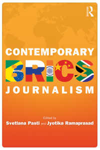 BRICS諸国のジャーナリズム<br>Contemporary BRICS Journalism : Non-Western Media in Transition