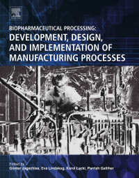 バイオ医薬品製造プロセス・ハンドブック<br>Biopharmaceutical Processing : Development, Design, and Implementation of Manufacturing Processes