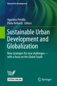 持続可能な都市の発展とグローバル化<br>Sustainable Urban Development and Globalization〈1st ed. 2018〉 : New strategies for new challenges—with a focus on the Global South