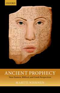 古代の預言<br>Ancient Prophecy : Near Eastern, Biblical, and Greek Perspectives
