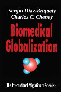 生物医学研究と科学者の国際移住<br>Biomedical Globalization : The International Migration of Scientists