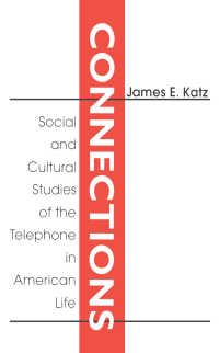 日常生活における電話:社会的・文化的研究<br>Connections : Social and Cultural Studies of the Telephone in American Life
