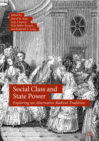 自由主義の伝統にみる社会階級と国家権力<br>Social Class and State Power〈1st ed. 2018〉 : Exploring an Alternative Radical Tradition