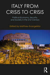 危機下の21世紀イタリア<br>Italy from Crisis to Crisis : Political Economy, Security, and Society in the 21st Century