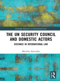 国連安保理の権威と国内の法執行主体<br>The UN Security Council and Domestic Actors : Distance in international law