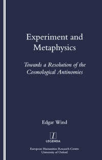 Experiment and Metaphysics : Towards a Resolution of the Cosmological Antinomies