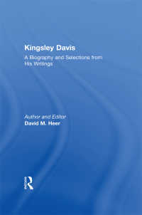 K.デイヴィス:伝記と主要テクスト<br>Kingsley Davis : A Biography and Selections from His Writings