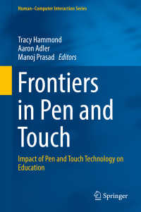 ペン&タッチ技術の教育への影響<br>Frontiers in Pen and Touch〈1st ed. 2017〉 : Impact of Pen and Touch Technology on Education
