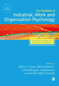 産業・労働・組織心理学ハンドブック(第2版・全3巻)第3巻<br>The SAGE Handbook of Industrial, Work &amp; Organizational Psychology : V3: Managerial Psychology and Organizational Approaches(Second Edition)