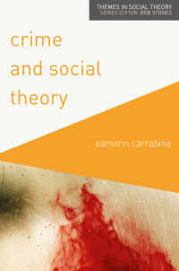 犯罪と社会理論<br>Crime and Social Theory〈1st ed. 2017〉