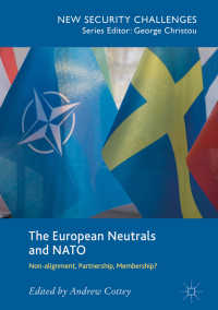 欧州の中立国とNATO<br>The European Neutrals and NATO〈1st ed. 2018〉 : Non-alignment, Partnership, Membership?