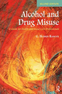 アルコールと薬物依存入門(第2版)<br>Alcohol and Drug Misuse : A Guide for Health and Social Care Professionals(2)
