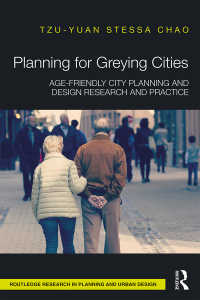 加齢都市計画<br>Planning for Greying Cities : Age-Friendly City Planning and Design Research and Practice