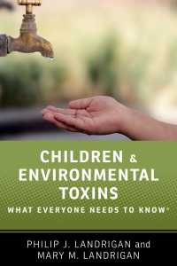 Children and Environmental Toxins: What Everyone Needs to Know®