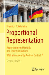 比例代表制の数学(テキスト・第2版)<br>Proportional Representation〈2nd ed. 2017〉 : Apportionment Methods and Their Applications(2)