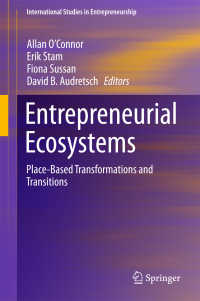 起業エコシステム<br>Entrepreneurial Ecosystems〈1st ed. 2018〉 : Place-Based Transformations and Transitions
