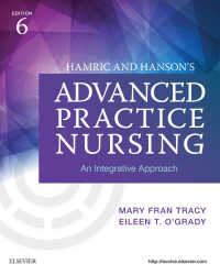 高度実践看護:統合アプローチ(第6版)<br>Hamric &amp; Hanson's Advanced Practice Nursing - E-Book : An Integrative Approach(6)