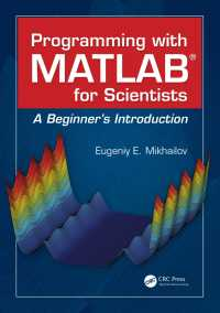 理工学のためのMATLABプログラミング(テキスト)<br>Programming with MATLAB for Scientists : A Beginner's Introduction