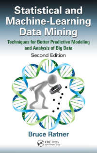 統計・機械学習的データマイニング(第2版)<br>Statistical and Machine-Learning Data Mining : Techniques for Better Predictive Modeling and Analysis of Big Data, Second Edition(2 NED)