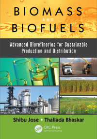 バイオマスとバイオ燃料の持続可能な精製法<br>Biomass and Biofuels : Advanced Biorefineries for Sustainable Production and Distribution