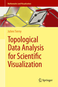 位相的データ解析・可視化入門<br>Topological Data Analysis for Scientific Visualization〈1st ed. 2017〉