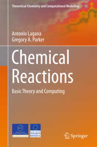 化学結合:基礎理論・計算(テキスト)<br>Chemical Reactions〈1st ed. 2018〉 : Basic Theory and Computing