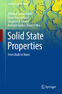 物性物理学(テキスト)<br>Solid State Properties〈1st ed. 2018〉 : From Bulk to Nano