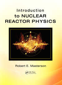 原子炉物理学入門<br>Introduction to Nuclear Reactor Physics