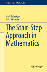 階段式で学ぶ数学問題集<br>The Stair-Step Approach in Mathematics〈1st ed. 2018〉